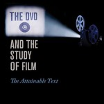 What the DVD has done for the study of film.