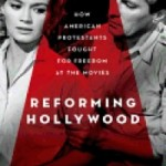 How Protestants Molded Hollywood's Moral Qualms
